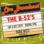 Live Broadcast - 6 October 1979 Park West,  Chicago IL von The B-52's