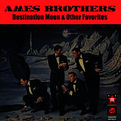Destination Moon & Other Favorites de The Ames Brothers