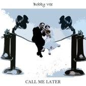 Call Me Later di Bobby Vee