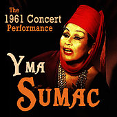 The 1961 Concert Performance von Yma Sumac