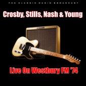 Live On Westbury FM '74 (Live) de Crosby, Stills, Nash and Young