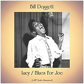 Lucy / Blues For Joe (Remastered 2020) von Bill Doggett