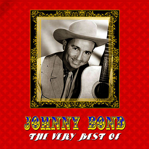 The Very Best Of by Johnny Bond