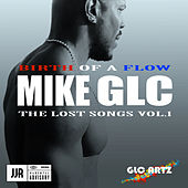 Birth of a Flow (The Lost Songs Vol. 1) von Mike Glc