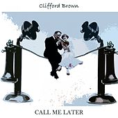 Call Me Later by Clifford Brown
