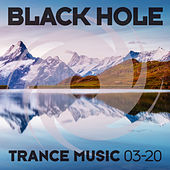 Black Hole Trance Music 03-20 by Various Artists