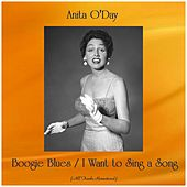 Boogie Blues / I Want to Sing a Song (All Tracks Remastered) von Anita O'Day