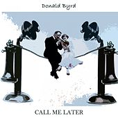 Call Me Later by Donald Byrd