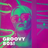 Groovy 80s! de 80's Disco Band, 80s Forever, 80s Mania New Year