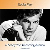 A Bobby Vee Recording Session (Remastered 2020) van Bobby Vee