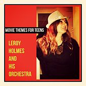 Movie Themes For Teens by Leroy Holmes