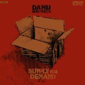 Supply For Demand de Damu The Fudgemunk