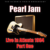 Live in Atlanta 1994 - Part 1 (Live) by Pearl Jam