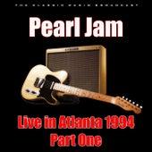 Live in Atlanta 1994 - Part 1 (Live) di Pearl Jam