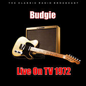Live On TV 1972 (Live) by Budgie