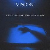 Heartbreak & Hennessy von Vision