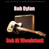 Bob At Woodstock (Live) de Bob Dylan