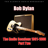 The Radio Sessions 1961-1990 - Part Two (Live) by Bob Dylan