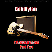 TV Appearances - Part Two (Live) di Bob Dylan