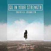 Go in Your Strength by Chevelle Franklyn