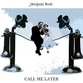 Call Me Later de Jacques Brel