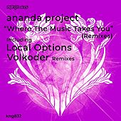 Where The Music Takes You (Remixes) by Ananda Project