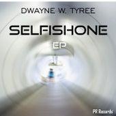 Selfish One EP by Dwayne W. Tyree