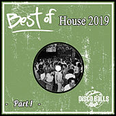Best Of House 2019, Pt. 1 by Various Artists