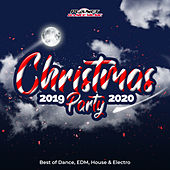 Christmas Party 2019-2020 (Best of Dance, EDM, House & Electro) by Various Artists