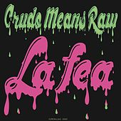 La Fea de Crudo Means Raw