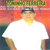 Ao Vivo em Santa Rosa do Piauí by Toninho Ferreira