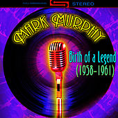 Birth Of A Legend 1958-1691 by Mark Murphy