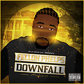 Downfall Mixtape de Fellon Phelps