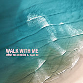 Walk With Me di Måns Zelmerlöw