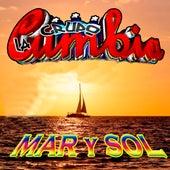 Mar y Sol by Grupo La Cumbia