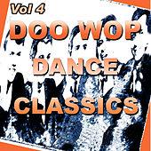 Doo Wop Dance Classics Vol 4 by Various Artists