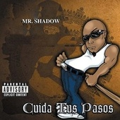 Cuida Tus Pasos von Mr. Shadow