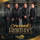 Cruzando Fronteras by Los Alegres Del Barranco