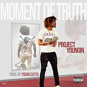 Moment of Truth by Project Youngin