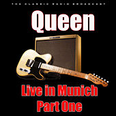 Live in Munich - Part One (Live) by Queen