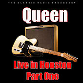 Live in Houston - Part One (Live) by Queen