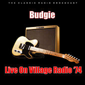 Live On Village Radio '74 (Live) by Budgie