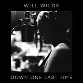 Down One Last Time di Will Wilde