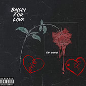 Ballin For Love by Kid Cunni