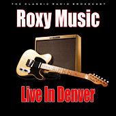 Live in Denver (Live) by Roxy Music