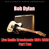 Live Radio Broadcasts 1961-1989 - Part Two (Live) by Bob Dylan