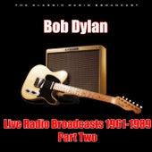 Live Radio Broadcasts 1961-1989 - Part Two (Live) de Bob Dylan