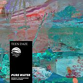 Pure Water - Inspired by 'The Outlaw Ocean' a book by Ian Urbina de Teen Daze
