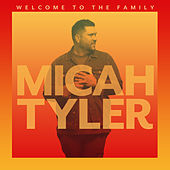 Welcome to the Family by Micah Tyler