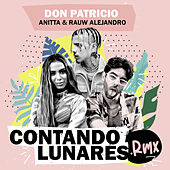Contando Lunares (feat. Anitta & Rauw Alejandro) (Remix) de Don Patricio